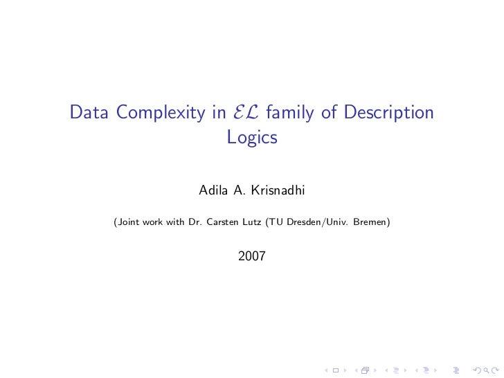 Data Complexity in EL family of Description                  Logics                       Adila A. Krisnadhi     (Joint wo...
