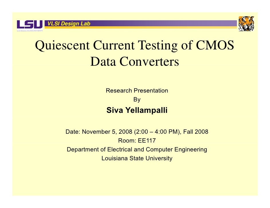 VLSI Design Lab    Quiescent Current Testing of CMOS          Data Converters                      Research Presentation  ...
