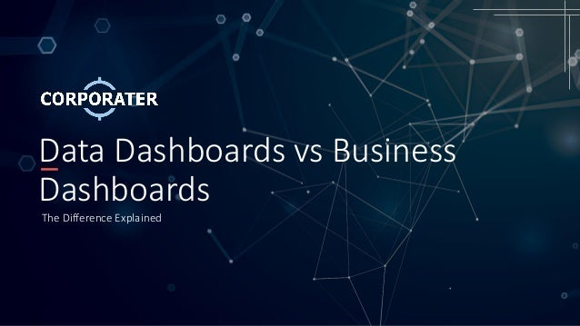 Data Dashboards vs Business Dashboards The Difference Explained