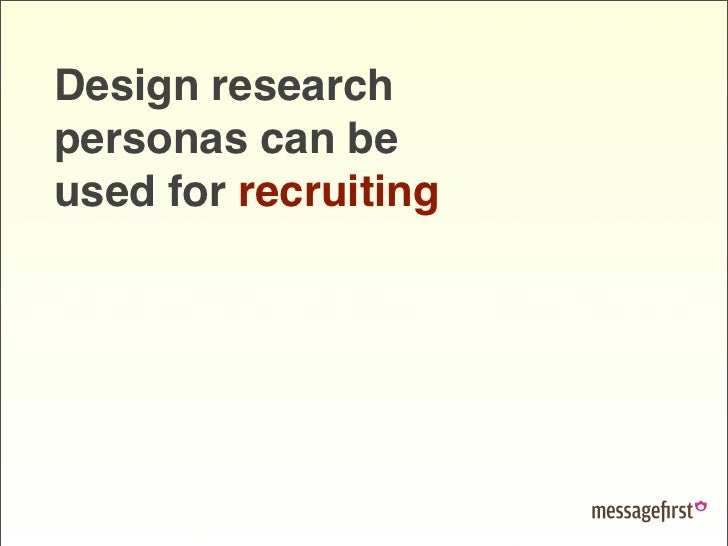 Design research personas can be used for recruiting