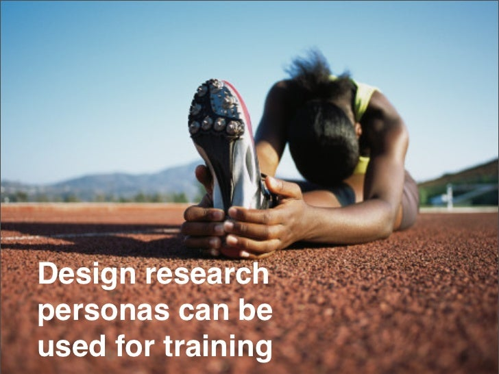 Design research personas can be used for training