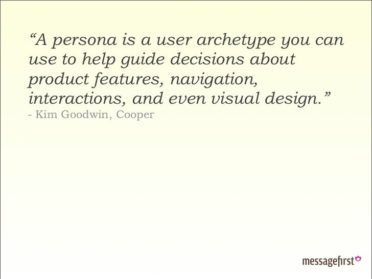 """""""A persona is a user archetype you can use to help guide decisions about product features, navigation, interactions, and e..."""