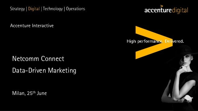 Copyright © 2015 Accenture All rights reserved. 1 Netcomm Connect Data-Driven Marketing Milan, 25th June