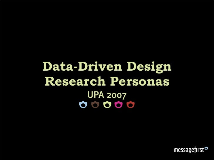 Data-Driven Design Research Personas       UPA 2007