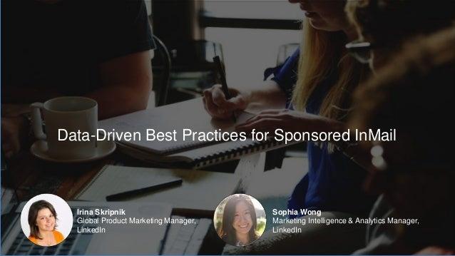 Irina Skripnik Global Product Marketing Manager, LinkedIn Sophia Wong Marketing Intelligence & Analytics Manager, LinkedIn...