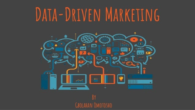 Data-Driven Marketing By Gbolahan Omotosho