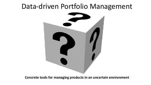 Data-drivenPortfolioManagement Concretetoolsformanagingproductsinanuncertainenvironment