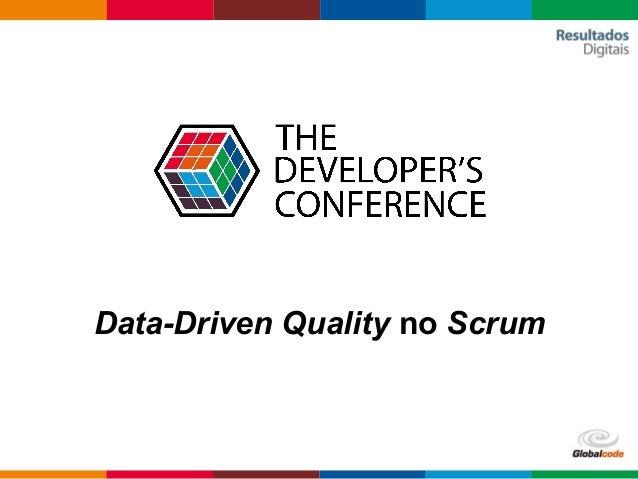 Data-Driven Quality no Scrum
