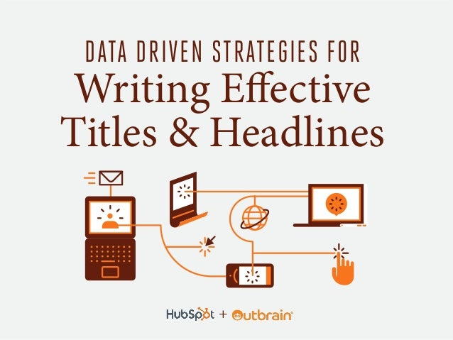 DATA DRIVEN STRATEGIES FOR Writing Effective Titles & Headlines +