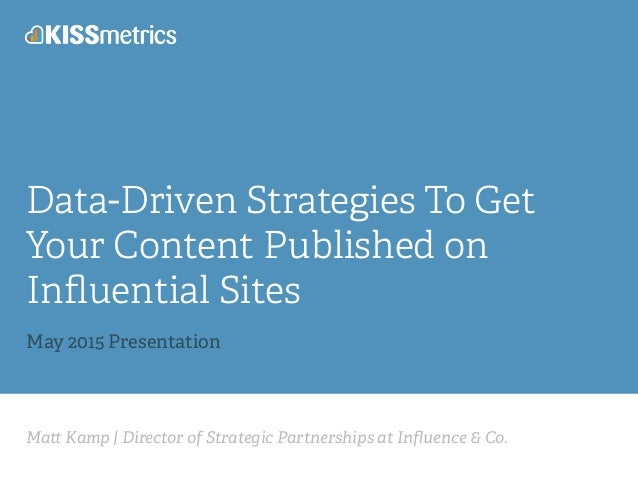 Ma Kamp | Director of Strategic Partnerships at Influence & Co. Data-Driven Strategies To Get Your Content Published on Infl...