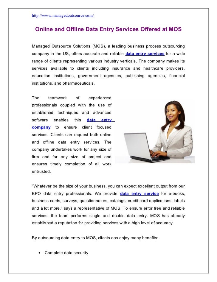http://www.managedoutsource.com/ Online and Offline Data Entry Services Offered at MOSManaged Outsource Solutions (MOS), a...