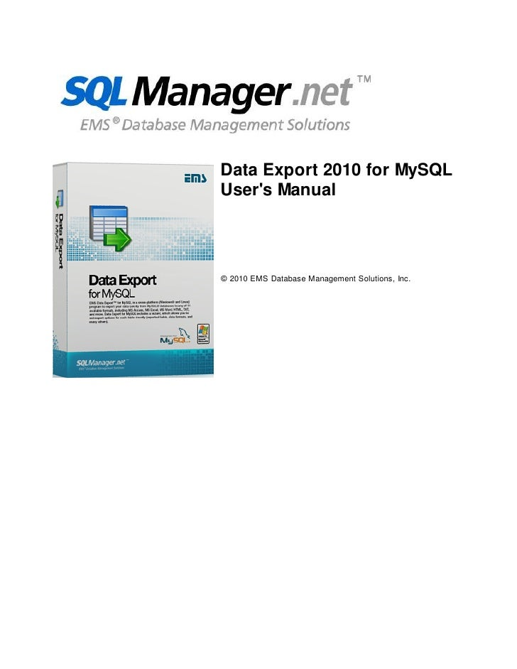 Data Export 2010 for MySQL User's Manual     © 2010 EMS Database Management Solutions, Inc.