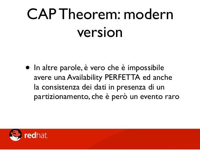 CAP Theorem: modern version • I sistemi moderni possono prendere decisioni diverse rispetto a C ed A: • per operazioni div...