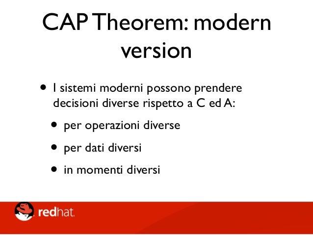 CAP Theorem: modern version • Inoltre, C,A e P non sono binarie: • A è ovviamente continua • C ha diversi livelli • Anche ...