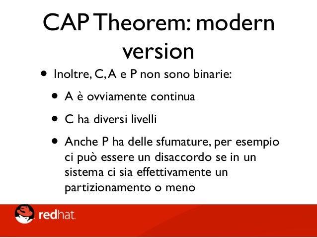 """CAP Theorem: modern version • Più informazioni nell'articolo di Eric Brewer """"CAP 12 anni dopo"""" • http://www.infoq.com/arti..."""