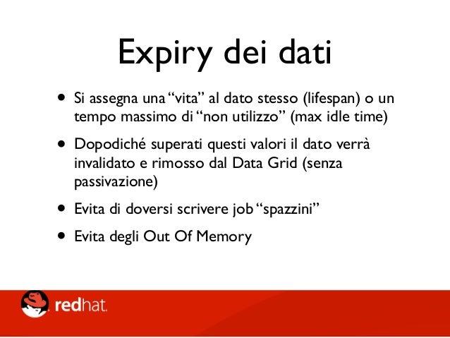 Querying the Grid • Modulo Infinispan-query • utilizza Hibernate Search e Lucene • Querying via DSL • Gli indici di Lucene ...