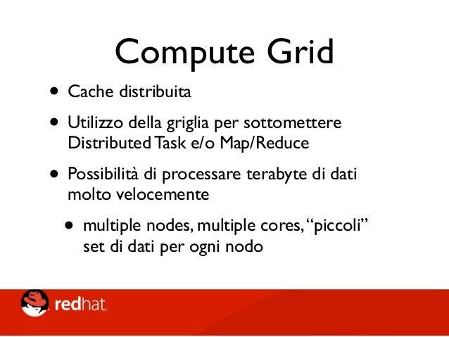• Non tutte le API sono a disposizione su protocolli remoti • Ci sono differenze di feature per le diverse API • Il grid p...