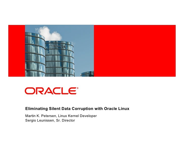 Eliminating Silent Data Corruption with Oracle Linux