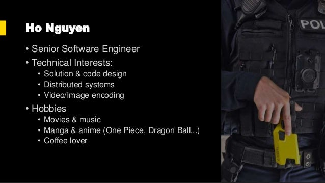 Ho Nguyen • Senior Software Engineer • Technical Interests: • Solution & code design • Distributed systems • Video/Image e...