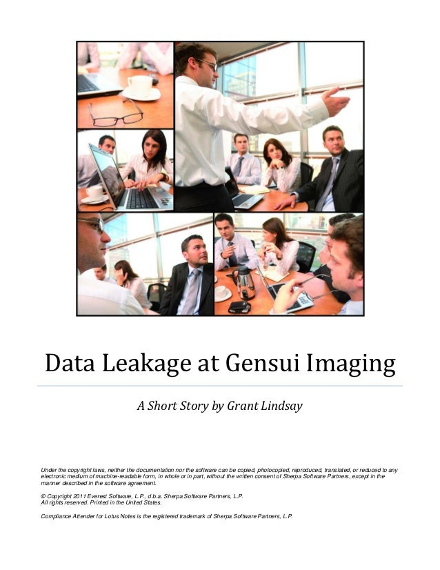 Data Leakage at Gensui Imaging                                     A Short Story by Grant LindsayUnder the copyright laws,...