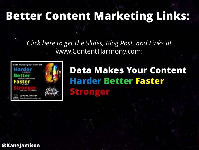 Data Makes Your Content Harder, Better, Faster, and Stronger Slide 2