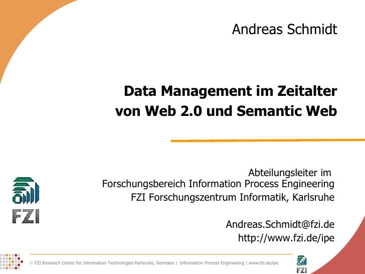 Data Management im Zeitalter von Web 2.0 und Semantic Web Abteilungsleiter im  Forschungsbereich Information Process Engin...