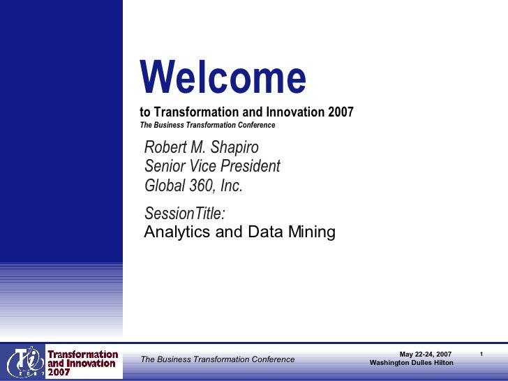 <ul><li>Robert M. Shapiro </li></ul><ul><li>Senior Vice President </li></ul><ul><li>Global 360, Inc. </li></ul><ul><li>Ses...
