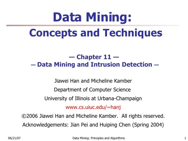 Data Mining:    Concepts and Techniques   — Chapter 11 —   —  Data Mining and  Intrusion Detection  — <ul><li>Jiawei Han a...