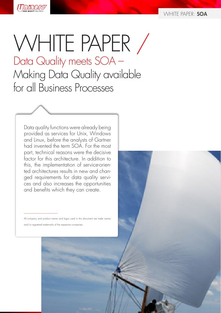 WHITE PAPER: SOA     WHITE PAPER / Data Quality meets SOA – Making Data Quality available for all Business Processes     D...