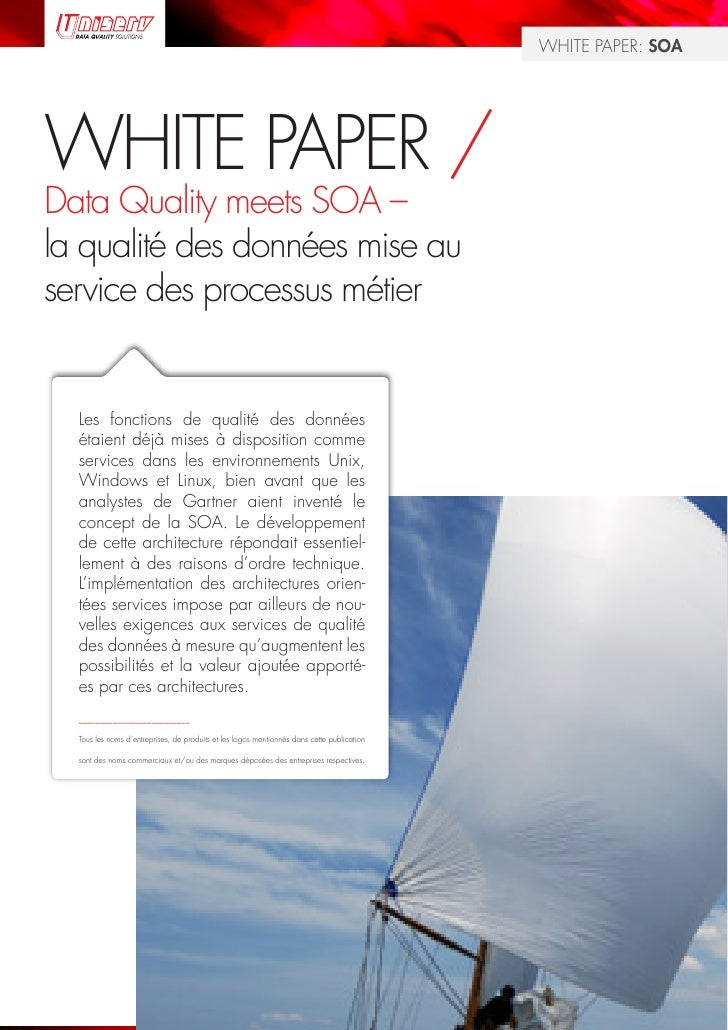 WHITE PAPER: SOA     WHITE PAPER / Data Quality meets SOA – la qualité des données mise au service des processus métier   ...