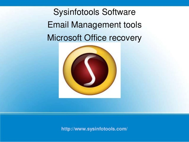 http://www.sysinfotools.com/ Sysinfotools Software Email Management tools Microsoft Office recovery