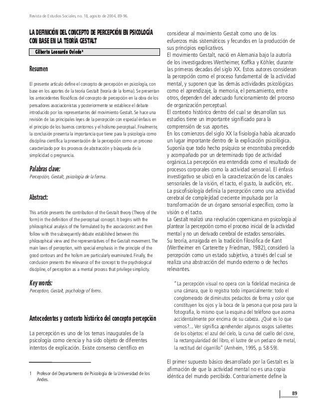 LA DEFINICIÓN DEL CONCEPTO DE PERCEPCIÓN EN PSICOLOGÍA CON BASE EN LA TEORÍA GESTALT Resumen El presente artículo define e...