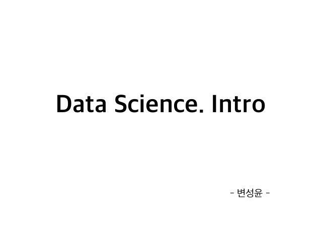 Data Science. Intro Slide 1