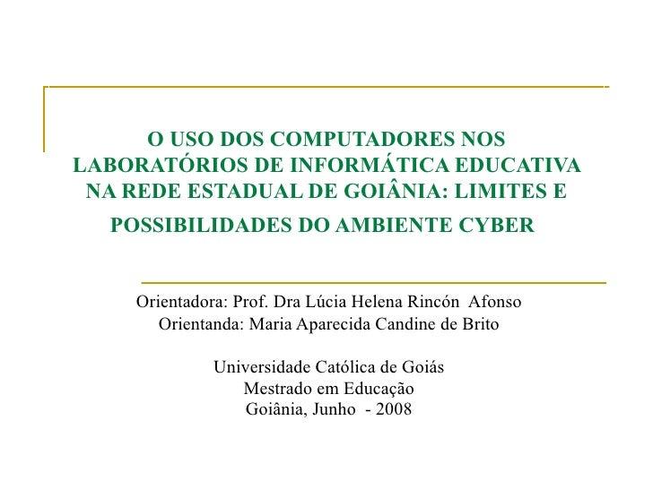 O USO DOS COMPUTADORES NOS LABORATÓRIOS DE INFORMÁTICA EDUCATIVA NA REDE ESTADUAL DE GOIÂNIA: LIMITES E POSSIBILIDADES DO ...