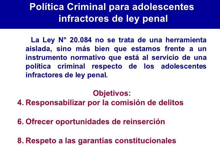 <ul><li>La Ley N° 20.084 no se trata de una herramienta aislada, sino más bien que estamos frente a un instrumento normati...