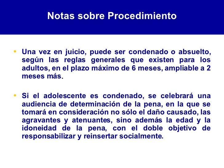 <ul><li>Una vez en juicio, puede ser condenado o absuelto, según las reglas generales que existen para los adultos, en el ...