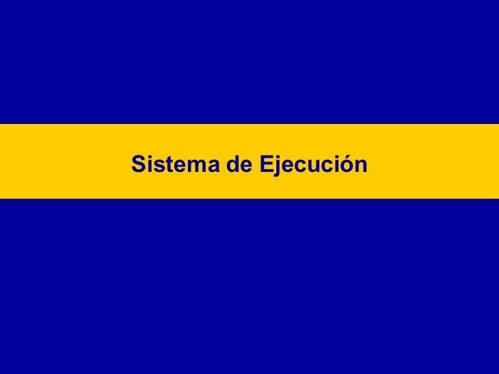 Sistema de Ejecución