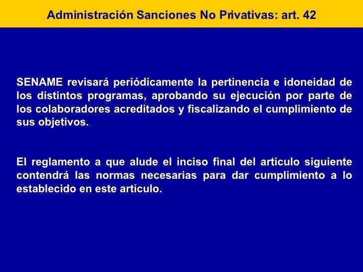 Administración Sanciones No Privativas: art. 42 SENAME revisará periódicamente la pertinencia e idoneidad de los distintos...