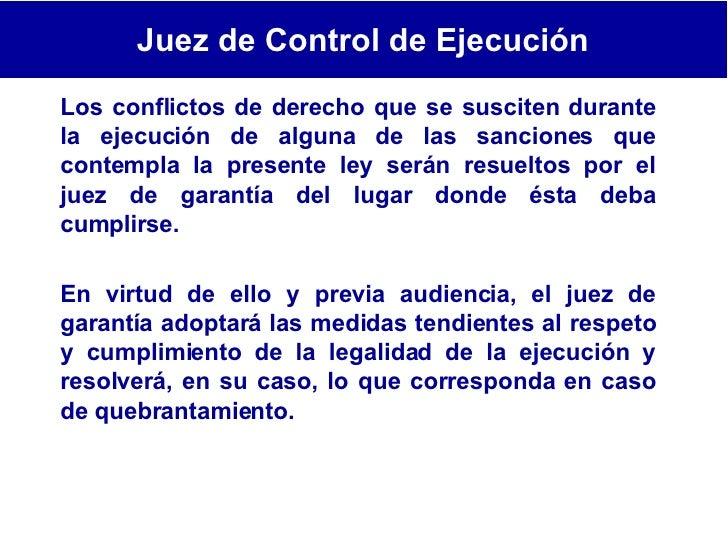 Los conflictos de derecho que se susciten durante la ejecución de alguna de las sanciones que contempla la presente ley se...