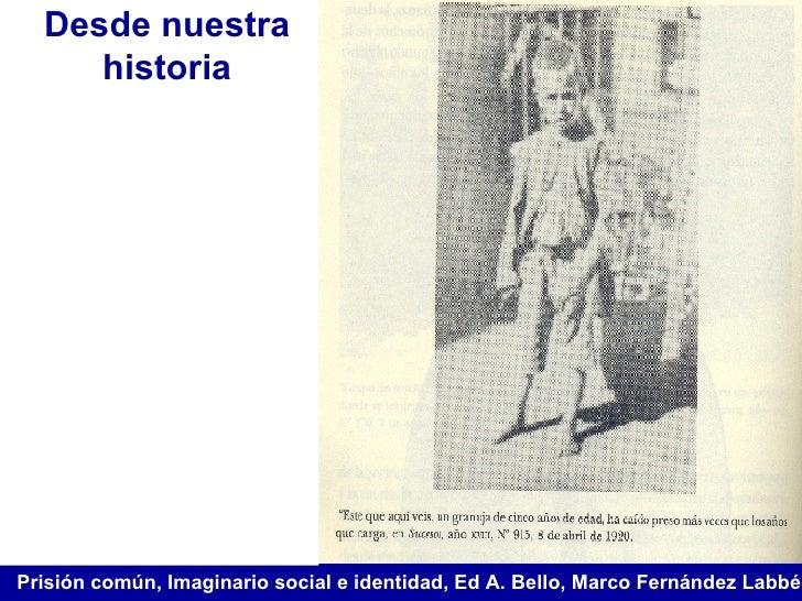 Prisión común, Imaginario social e identidad, Ed A. Bello, Marco Fernández Labbé Desde nuestra historia