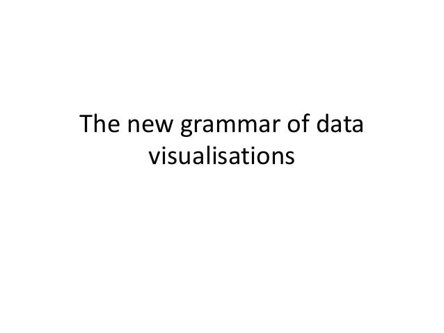 The new grammar of data visualisations