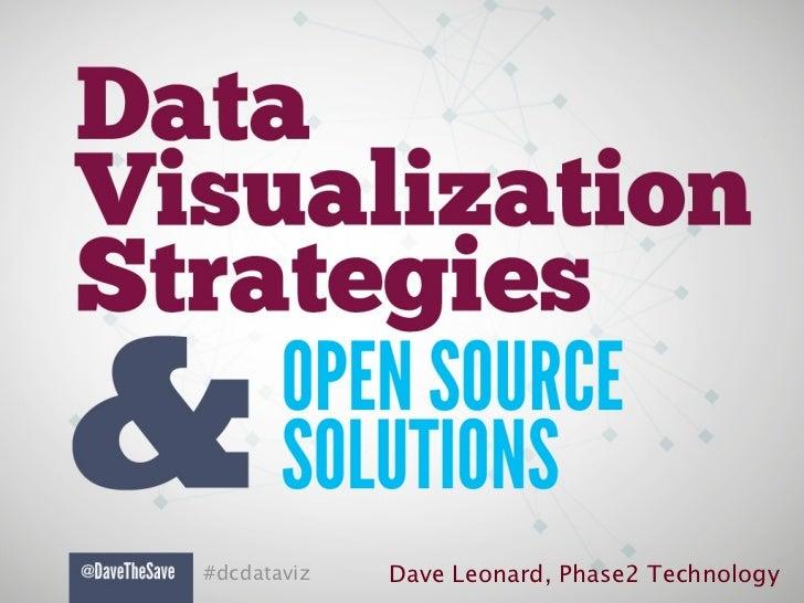 #dcdataviz   Dave Leonard, Phase2 Technology