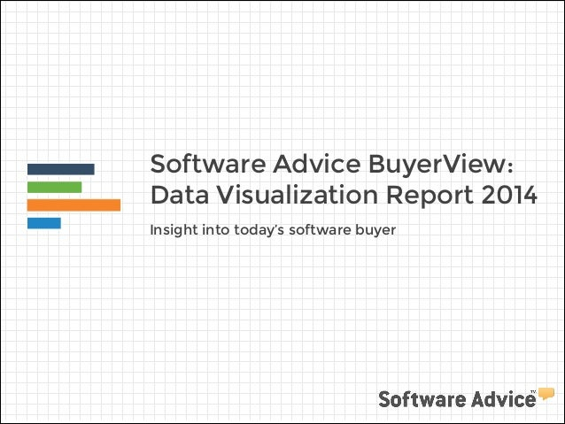 Software Advice BuyerView: Data Visualization Report 2014 Insight into today's software buyer