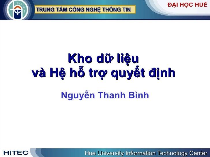 Kho   dữ   liệu   và   Hệ   hỗ   trợ   quyết   định   Nguyễn Thanh Bình