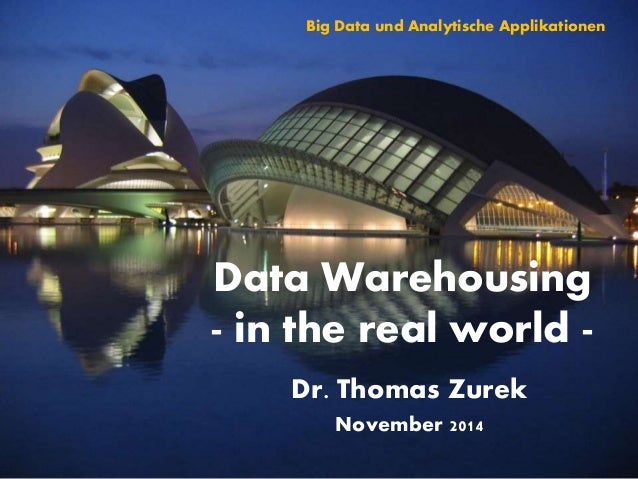Real World Data Warehouses