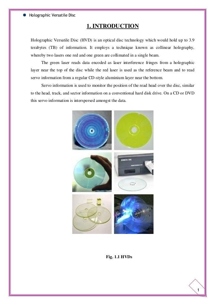 Holographic Versatile Disc                                1. INTRODUCTIONHolographic Versatile Disc (HVD) is an optical di...
