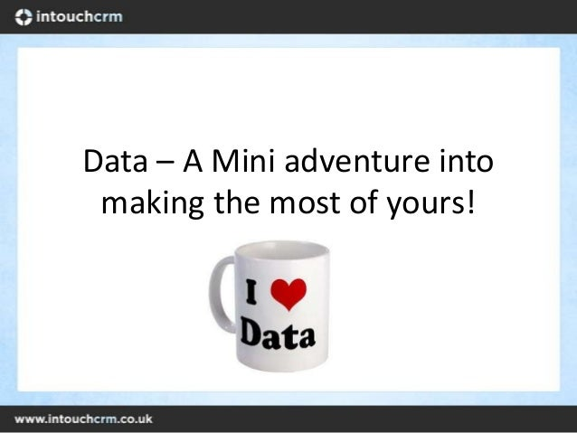 Data – A Mini adventure into making the most of yours!