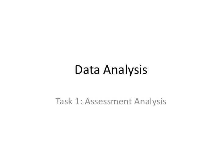Data AnalysisTask 1: Assessment Analysis