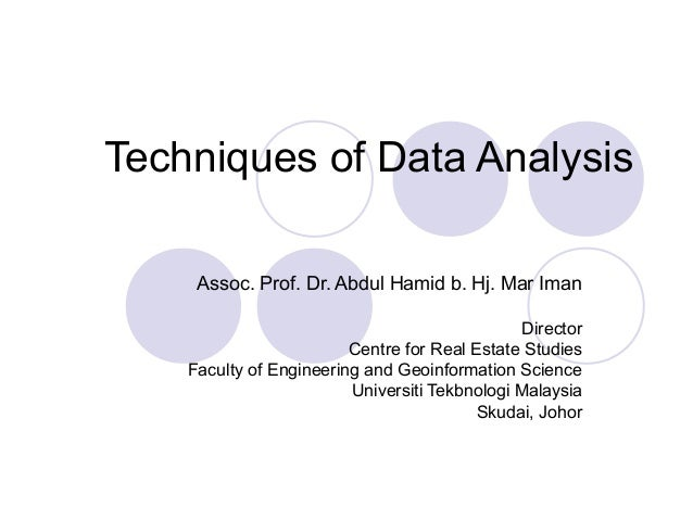 Techniques of Data Analysis     Assoc. Prof. Dr. Abdul Hamid b. Hj. Mar Iman                                              ...