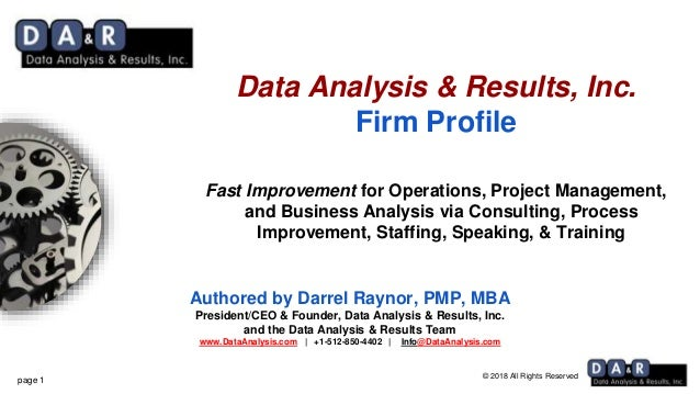 © 2018 All Rights Reserved Authored by Darrel Raynor, PMP, MBA President/CEO & Founder, Data Analysis & Results, Inc. and ...